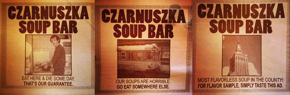 Funny Ads from Czarnuska Soup Bar